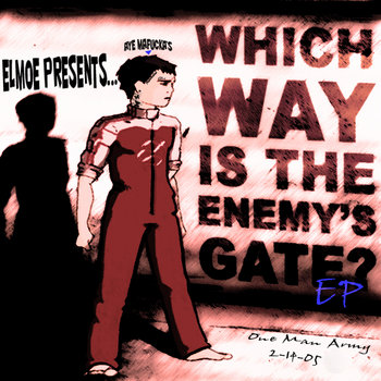 Elmoe - Which Ways Is The Enemy's Gate Ep cover art