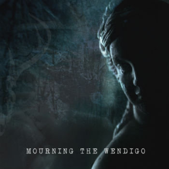 Mourning The Wendigo cover art
