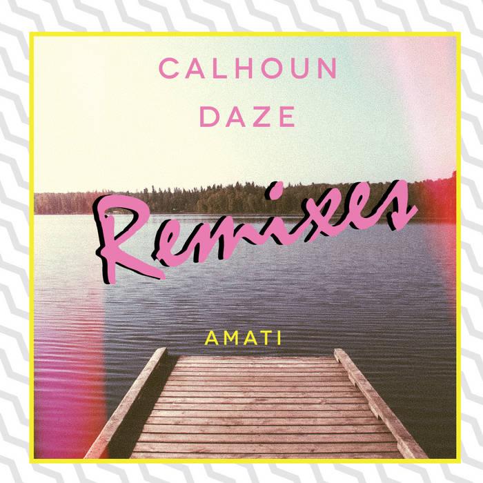 Calhoun Daze Remixes - EP cover art