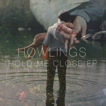 Howlings - Hold Me Close EP cover art