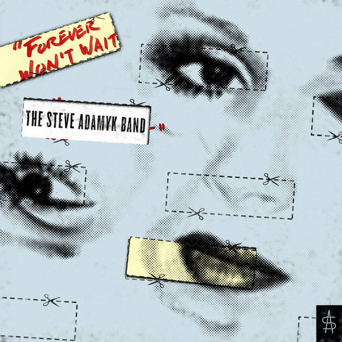 Steve Adamyk Band - Forever Won't Wait cover art