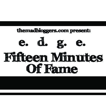 The Mad Bloggers Present: e.d.g.e. - Fifteen Minutes Of Fame cover art