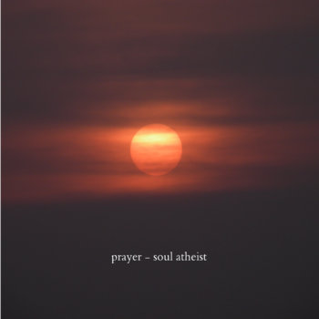 prayer - soul atheist cover art