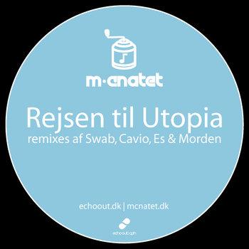 """Rejsen til Utopia single + 4 remixes + det glemte titelnummer """"Om nogen"""" cover art"""
