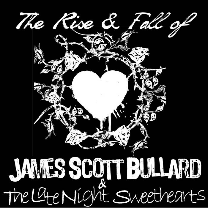 The Rise and Fall of James Scott Bullard & The Late Night Sweethearts cover art