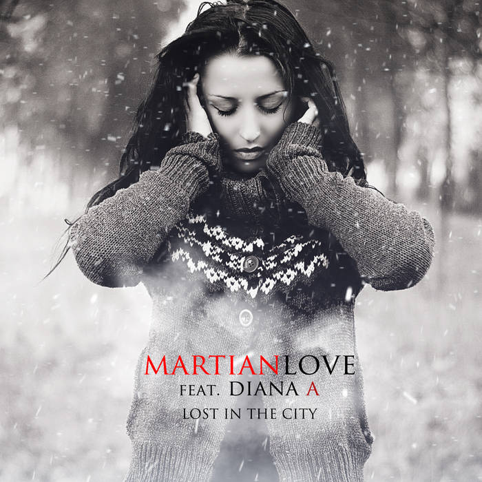 Martian Love Feat. Diana A - Lost In The City (Original Mix)