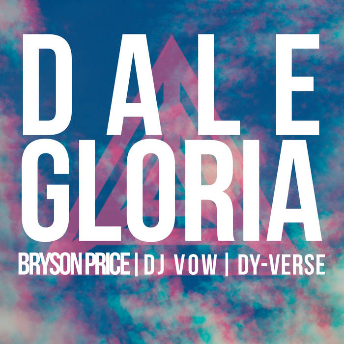 Dale Gloria Feat. Dy-Verse & Bryson Price cover art