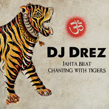Jahta Beat: Chanting With Tigers cover art