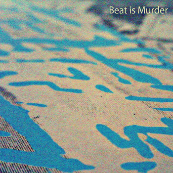 Beat is Murder 1st EP cover art