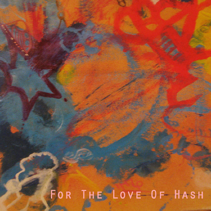 For The Love Of Hash: Deluxe Edition cover art
