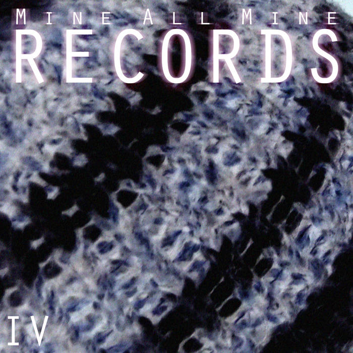 Mine All Mine Records IV cover art