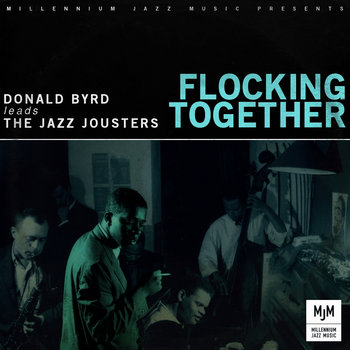 Flocking Together - Donald Byrd leads The Jazz Jousters cover art