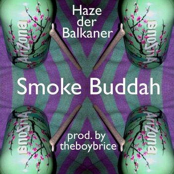 Haze - Smoke Buddah prod. by theboybrice cover art