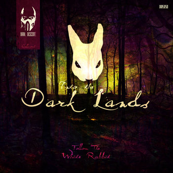 Various - Into The Dark Lands - Follow The White Rabbit cover art