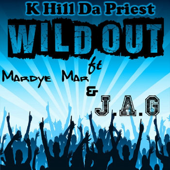 Wild Out ft J.A.G & Mardye Mar cover art