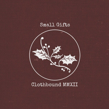 Small Gifts: Clothbound MMXII cover art