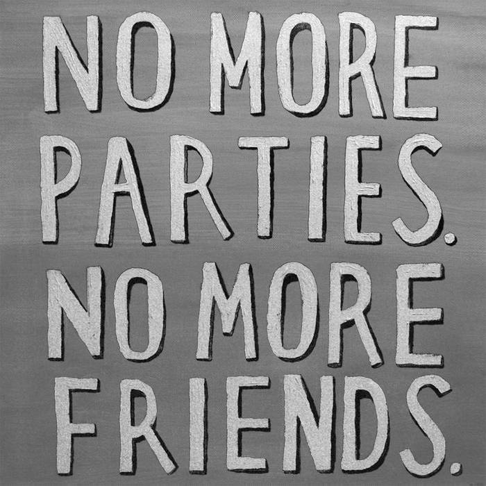 No More Parties. No More Friends. cover art