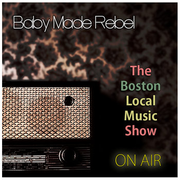 Baby Made Rebel LIVE on The Boston Local Music Show cover art