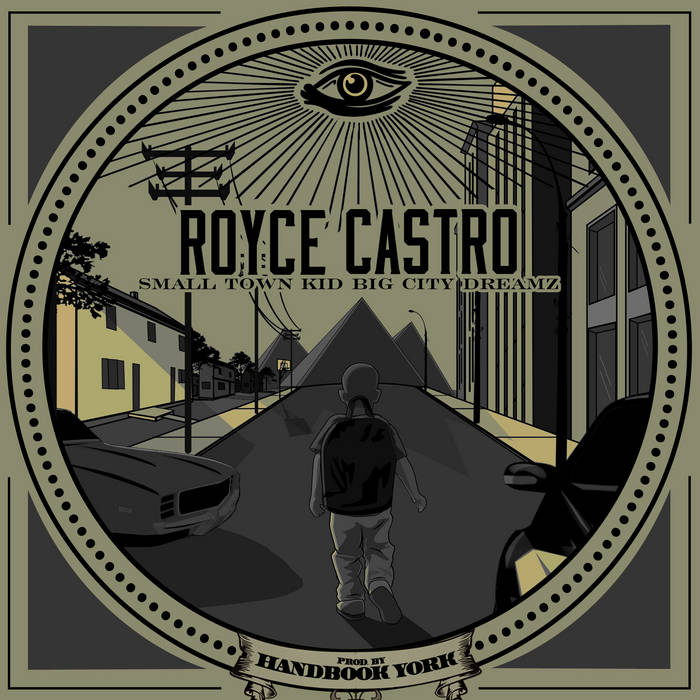 Royce Castro - Small Town Kid Big City Dreamz (Produced By Handbook York) cover art