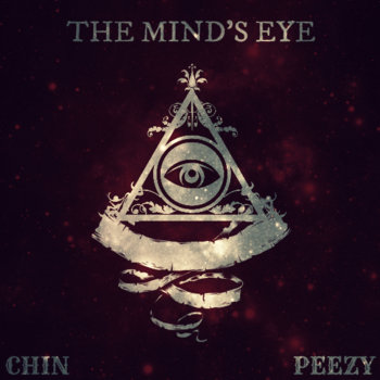 Chin x Peezy: The Mind's Eye cover art