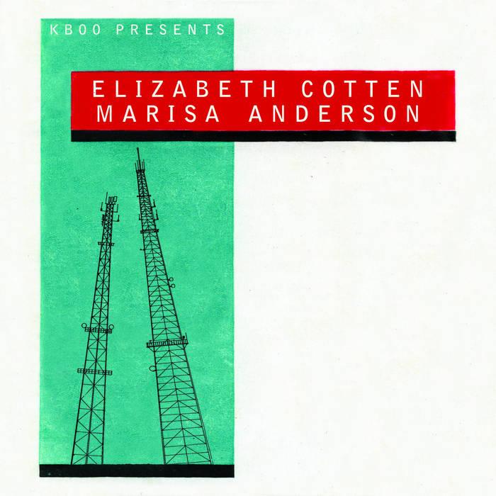 """Elizabeth Cotten/Marisa Anderson 7"""" cover art"""