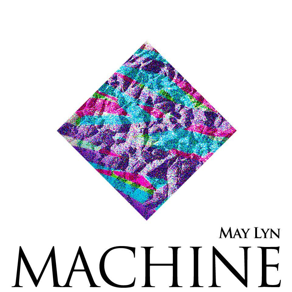 May Lyn - Machine EP