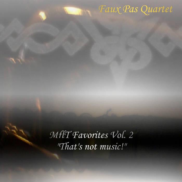 """MflT Favorites Vol. 2, """"That's not music!"""" cover art"""