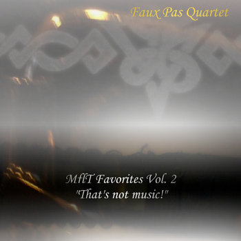 "MflT Favorites Vol. 2, ""That's not music!"" cover art"