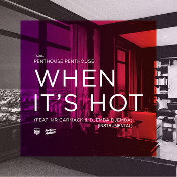 When it's Hot feat. Djemba Djemba & Mr. Carmack (Instrumental) cover art