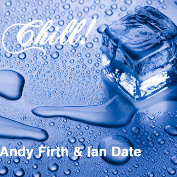 CHILL! Andy Firth & Ian Date cover art