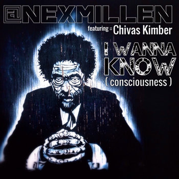 Nex Millen:: I Wanna Know (Consciousness) cover art