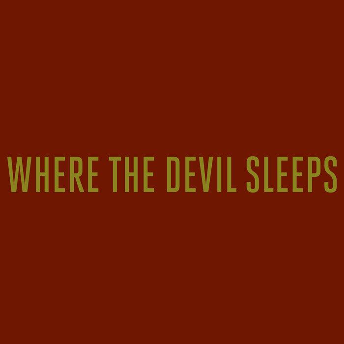 Where The Devil Sleeps - EP cover art