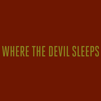 Where The Devil Sleeps - EP cover art