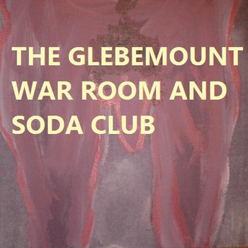 the glebemount war room and soda club cover art