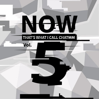 Volume 5: Now That's What I Call CHATMM! cover art