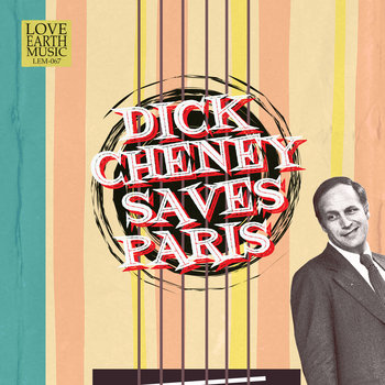 "music from and inspired by the novel ""Dick Cheney Saves Paris"" cover art"