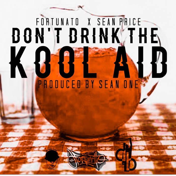 Don't Drink The Kool-Aid Feat. Sean P (Prod. By Sean One) cover art