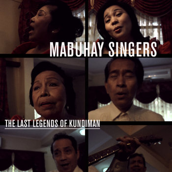 MABUHAY SINGERS • the last legends of Kundiman from the Philippines cover art