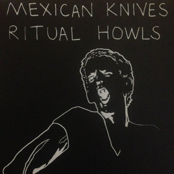 Mexican Knives/Ritual Howls Split cover art