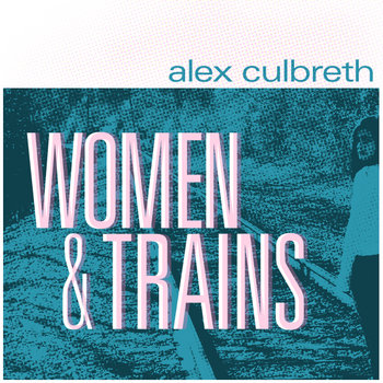 Women & Trains cover art