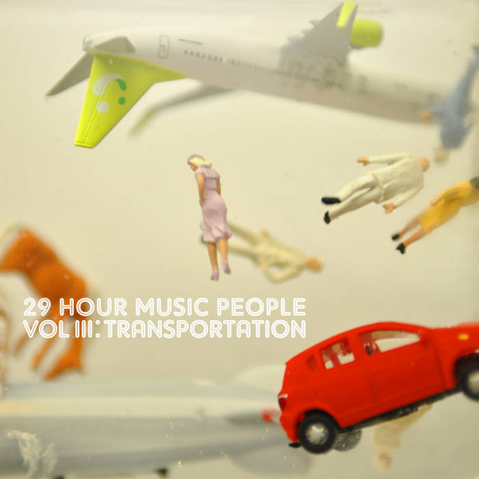 29 Hour Music People Volume III: Transportation cover art