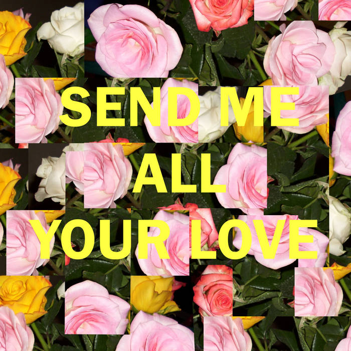 Send Me All Your Love cover art