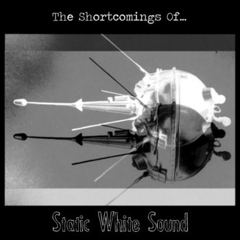 The Shortcomings Of Static White Sound cover art