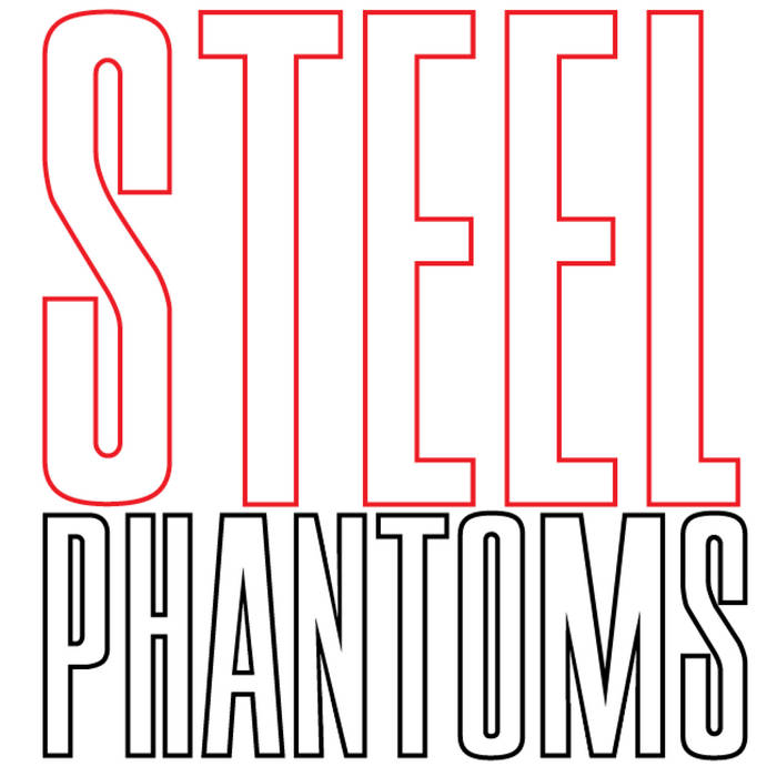 Steel Phantoms (2013) cover art