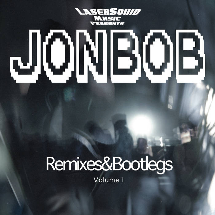 JonBob - Remixes & Bootlegs Volume 1 cover art