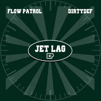 "Flow Patrol & DirtyDef "" Jet Lag EP "" cover art"