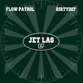 """Flow Patrol & DirtyDef """" Jet Lag EP """" cover art"""