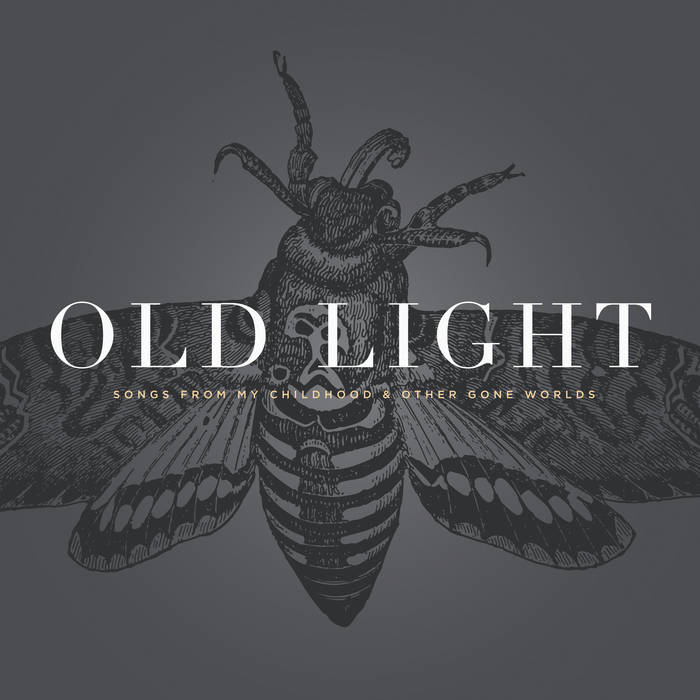 Old Light: Songs from my Childhood & Other Gone Worlds cover art