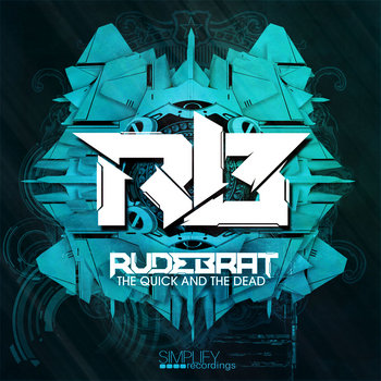 Rudebrat - The Quick and the Dead cover art