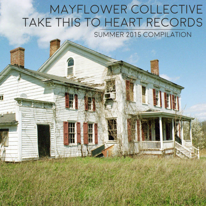 Take This To Heart Records // Mayflower Collective Summer 2015 Compilation cover art